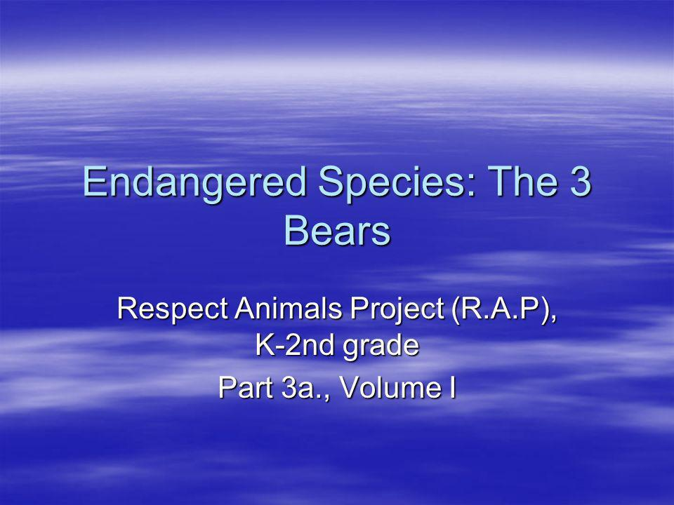 Endangered Species: The 3 Bears