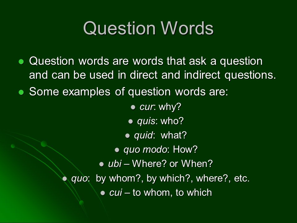 quo: by whom , by which , where , etc.