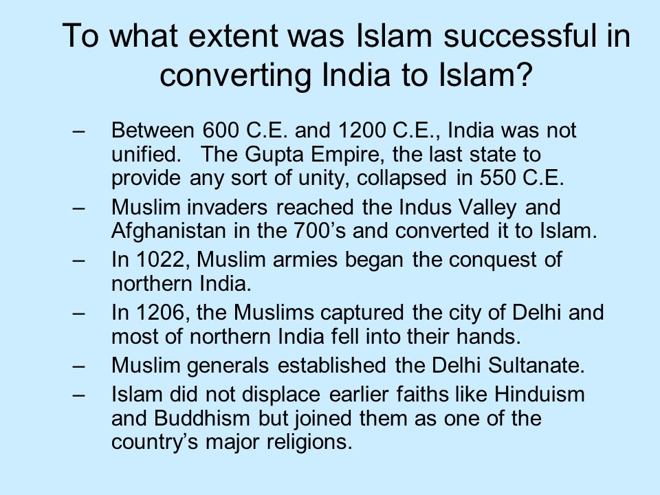 To what extent was Islam successful in converting India to Islam