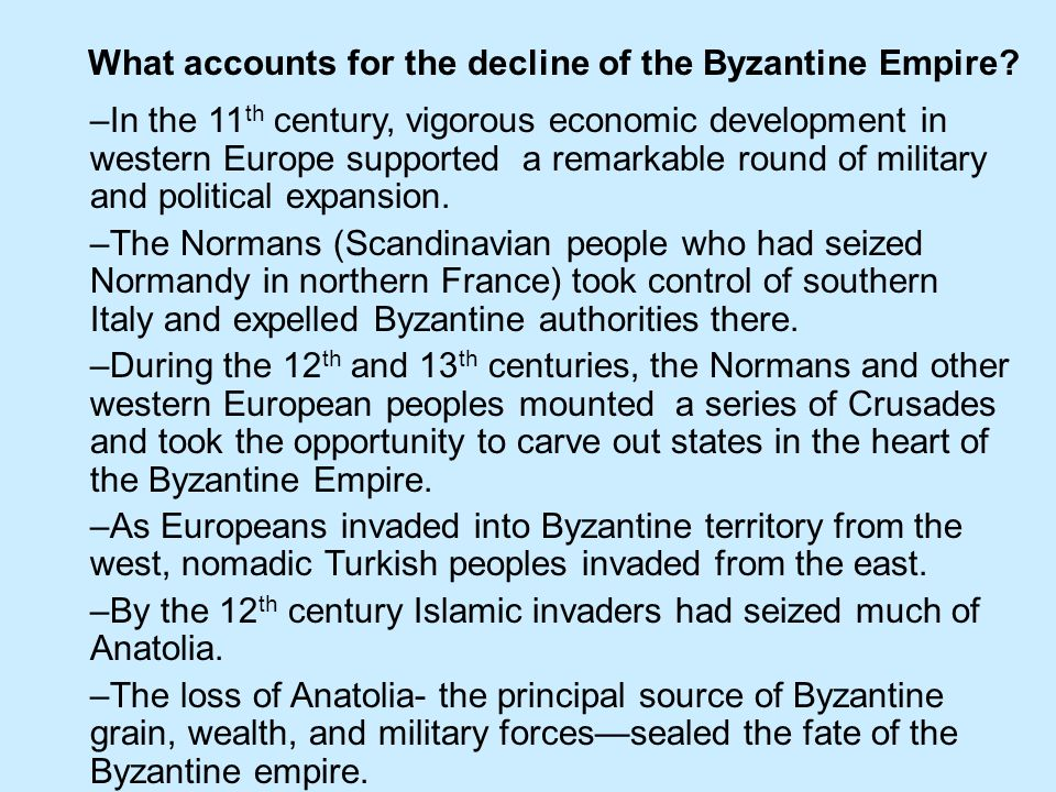 What accounts for the decline of the Byzantine Empire