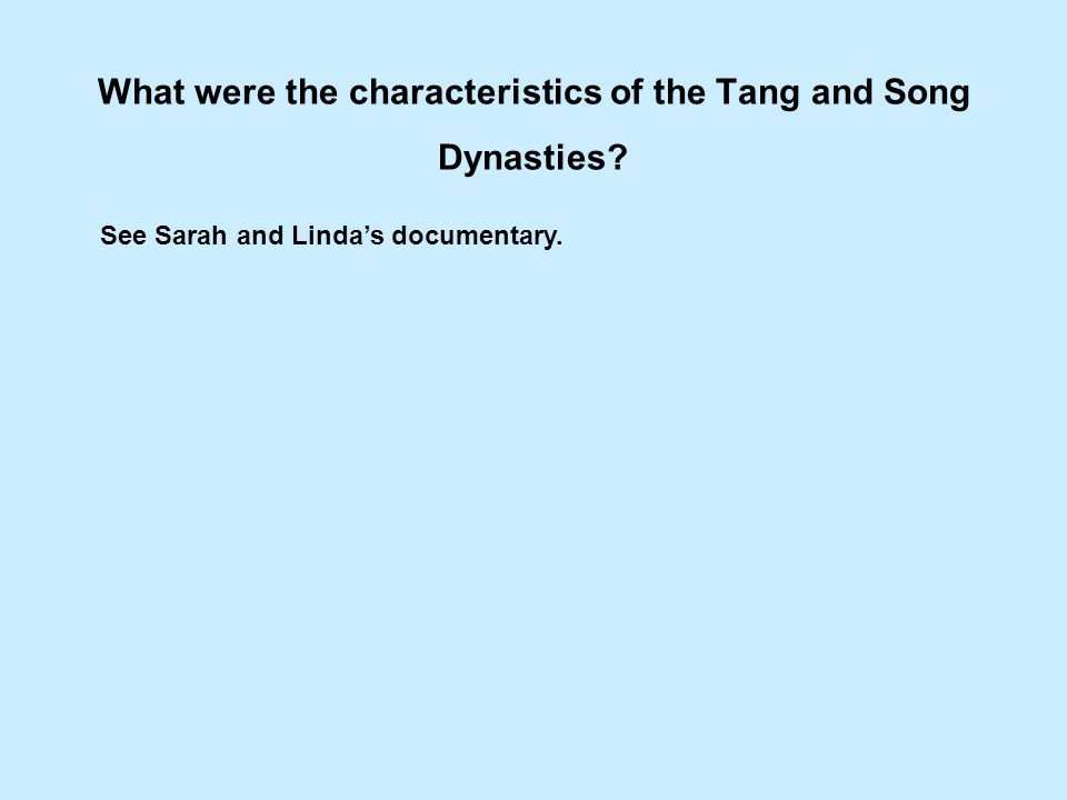 What were the characteristics of the Tang and Song Dynasties