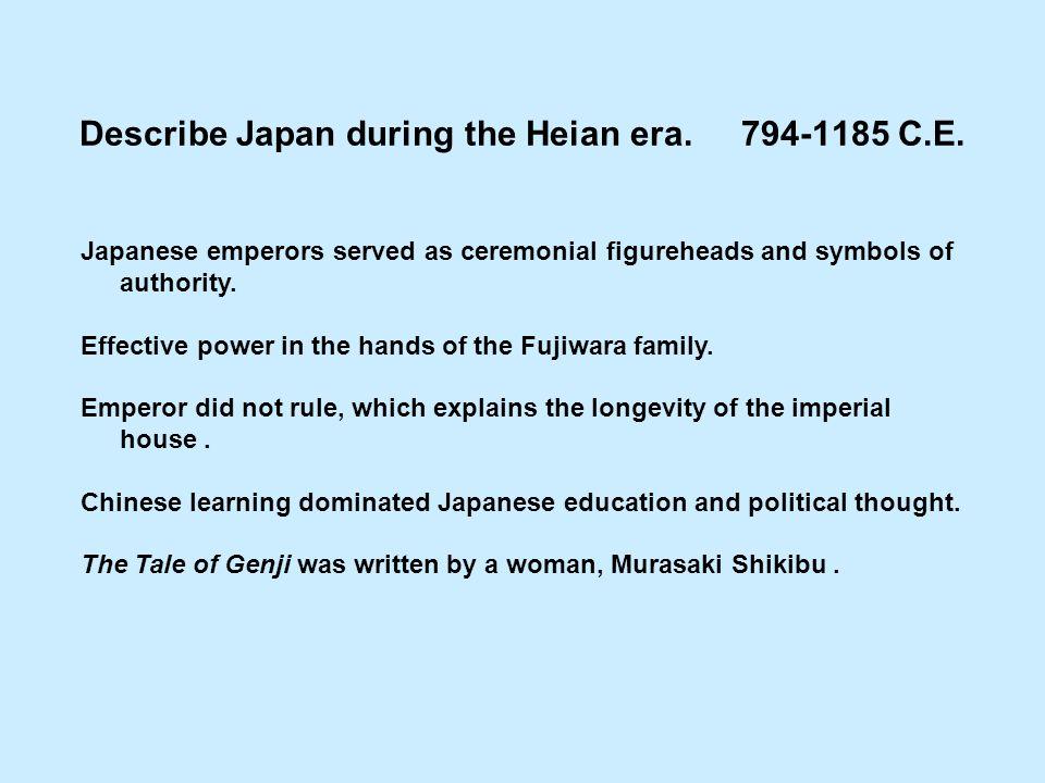 Describe Japan during the Heian era. 794-1185 C.E.