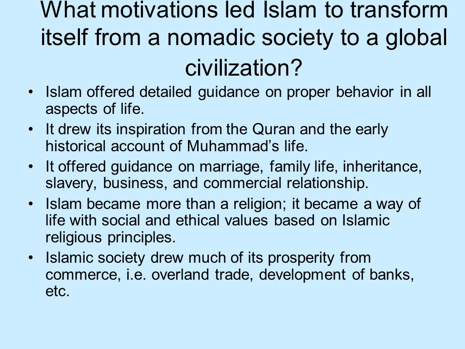 What motivations led Islam to transform itself from a nomadic society to a global civilization