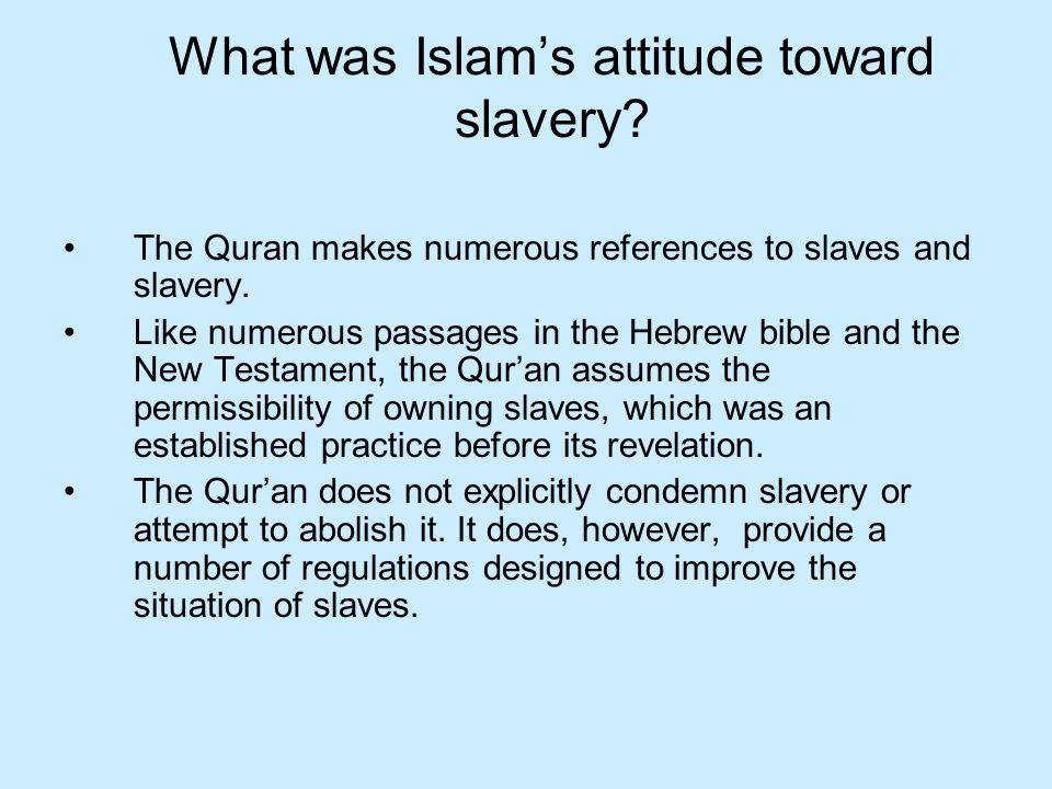 What was Islam's attitude toward slavery
