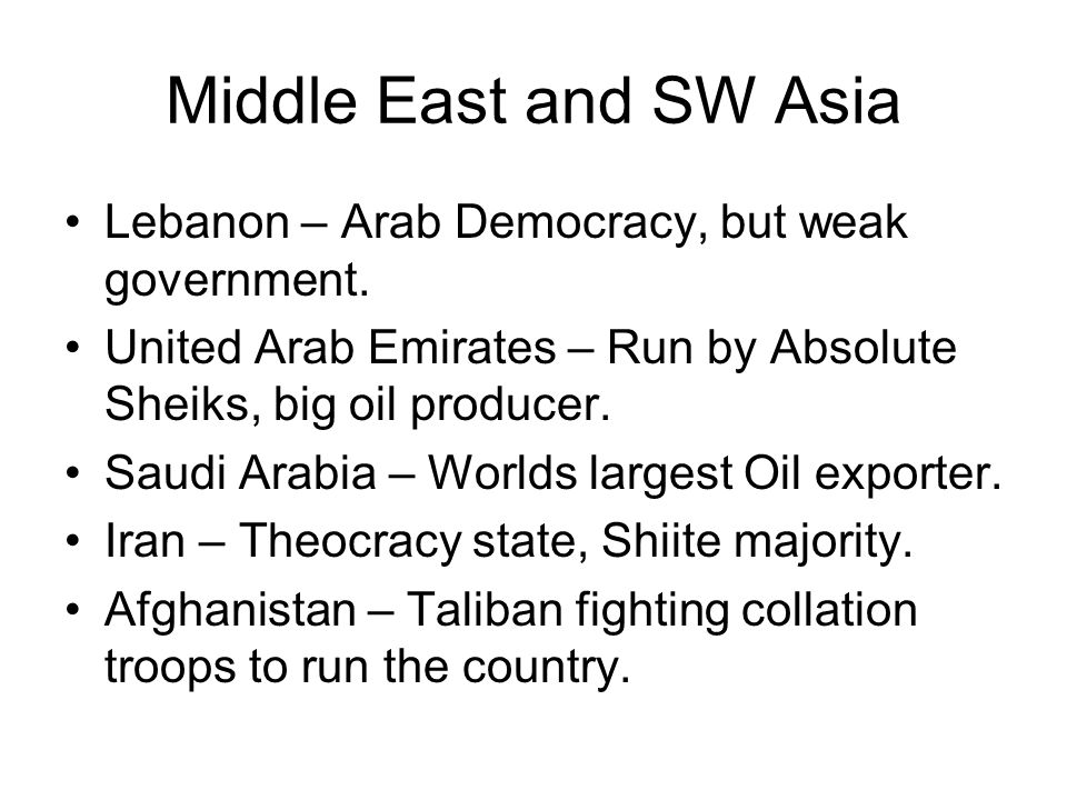 Middle East and SW Asia Lebanon – Arab Democracy, but weak government.