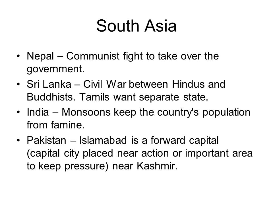 South Asia Nepal – Communist fight to take over the government.