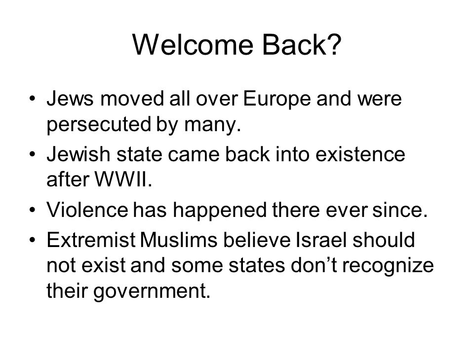 Welcome Back Jews moved all over Europe and were persecuted by many.