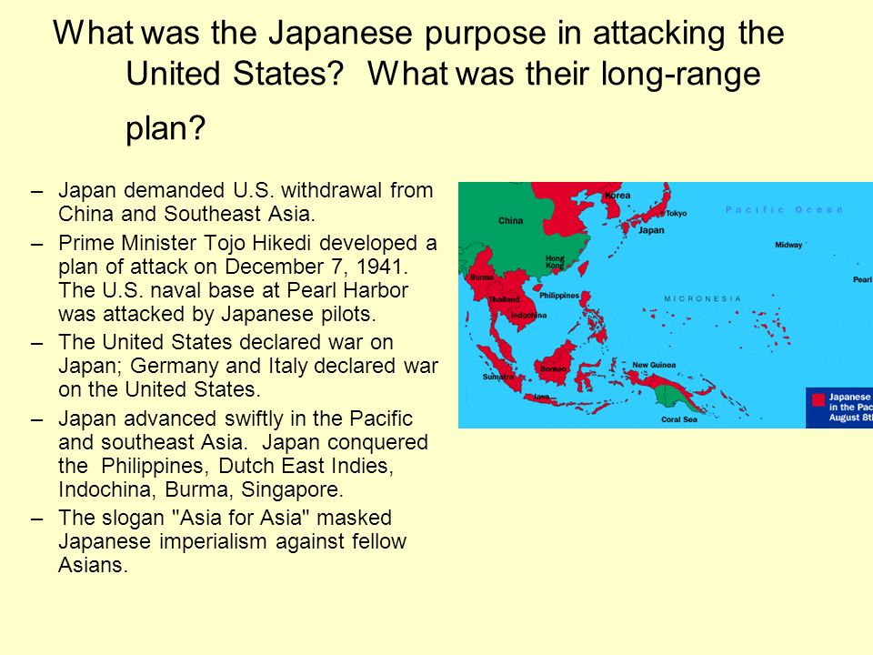 What was the Japanese purpose in attacking the United States