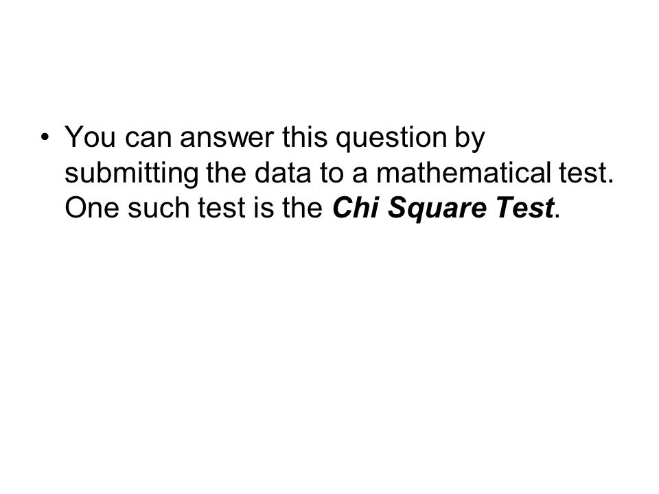 You can answer this question by submitting the data to a mathematical test.