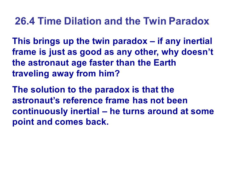 26.4 Time Dilation and the Twin Paradox