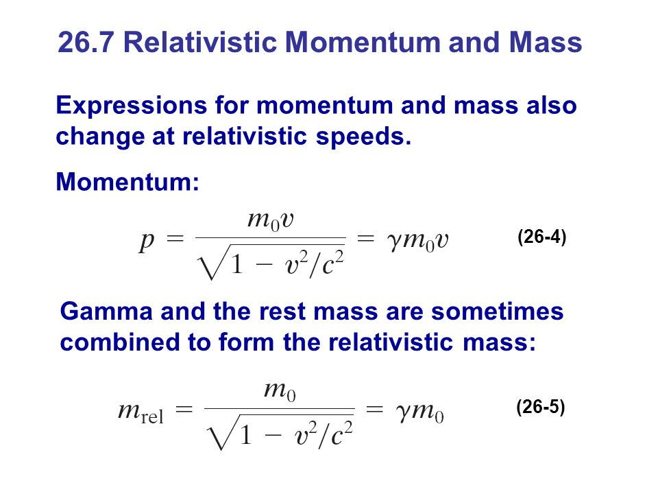 26.7 Relativistic Momentum and Mass