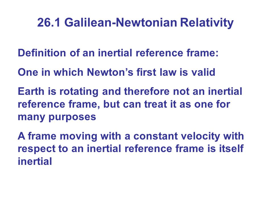 26.1 Galilean-Newtonian Relativity