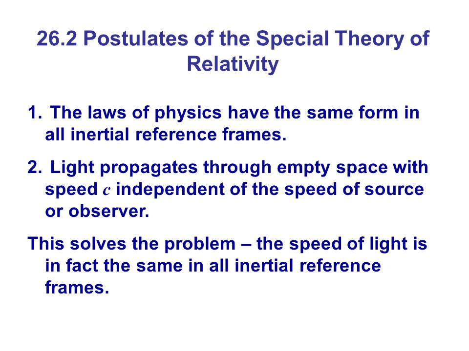 26.2 Postulates of the Special Theory of Relativity