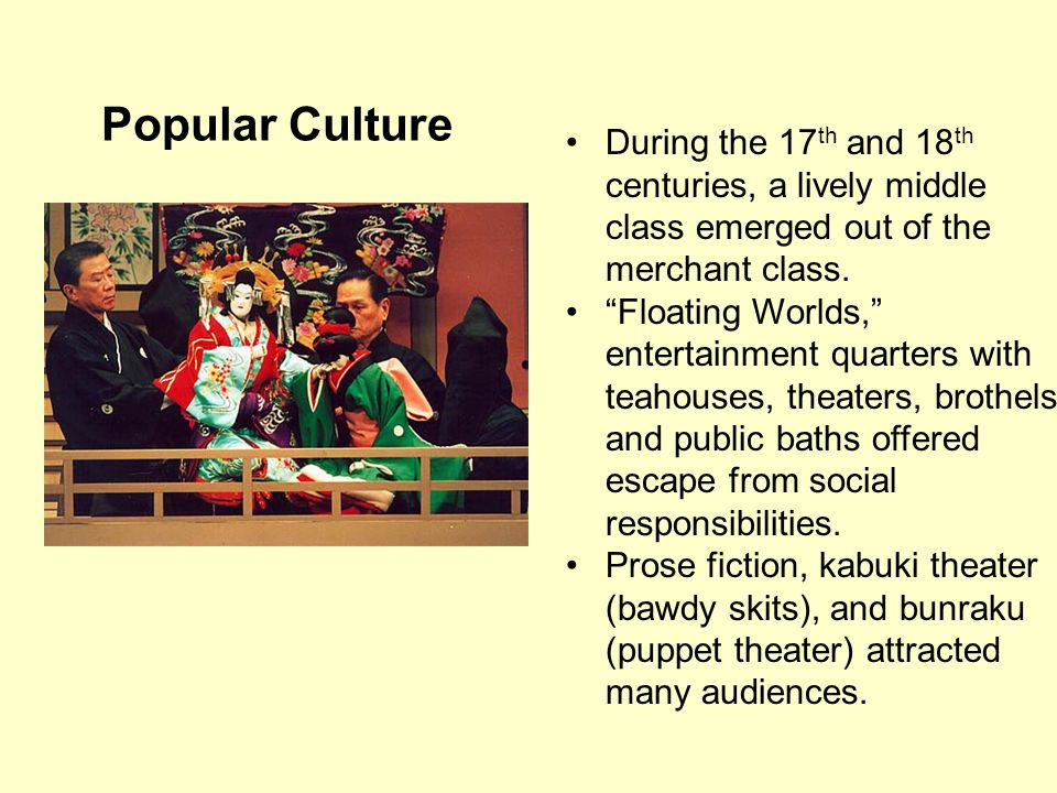 Popular Culture During the 17th and 18th centuries, a lively middle class emerged out of the merchant class.