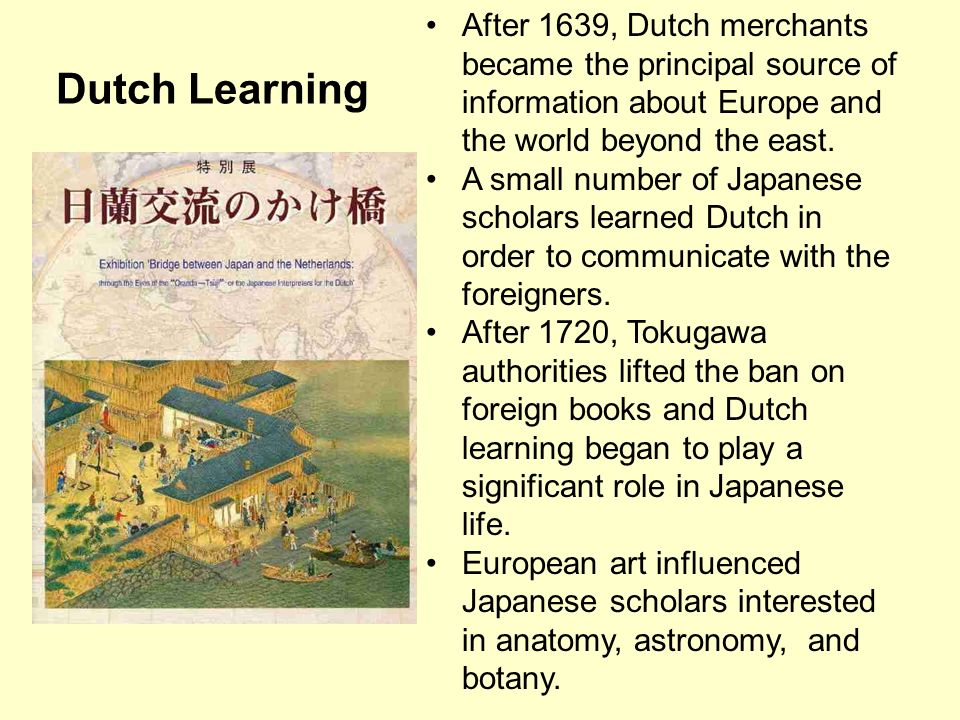 After 1639, Dutch merchants became the principal source of information about Europe and the world beyond the east.