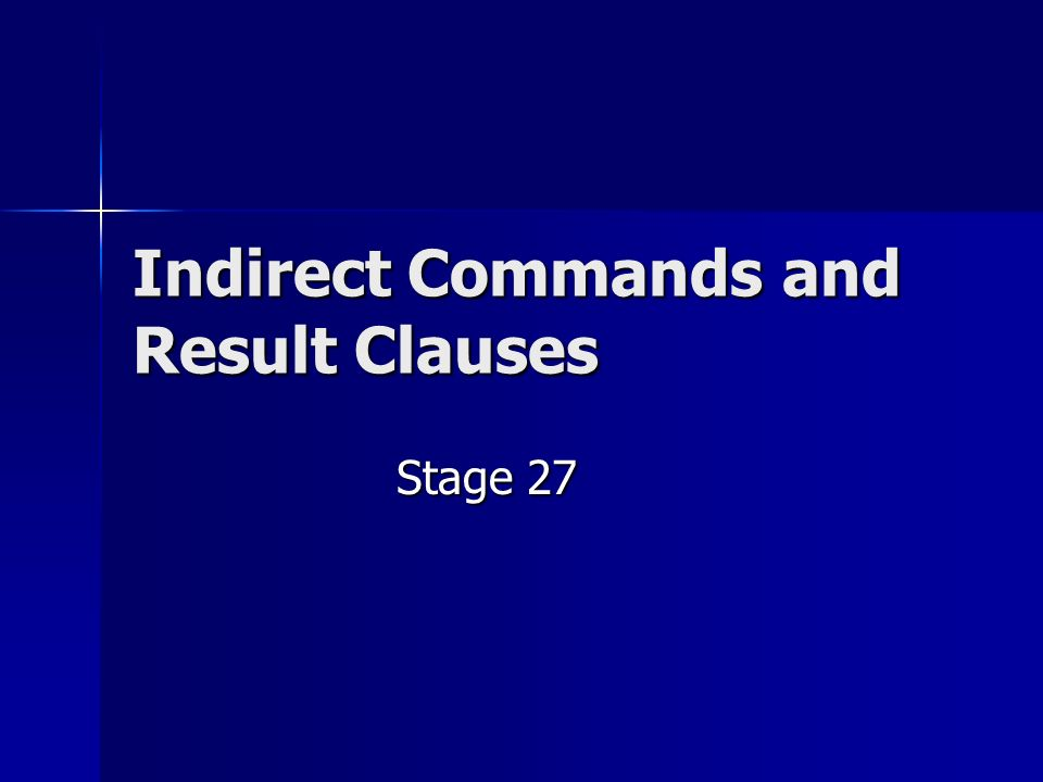 Indirect Commands and Result Clauses