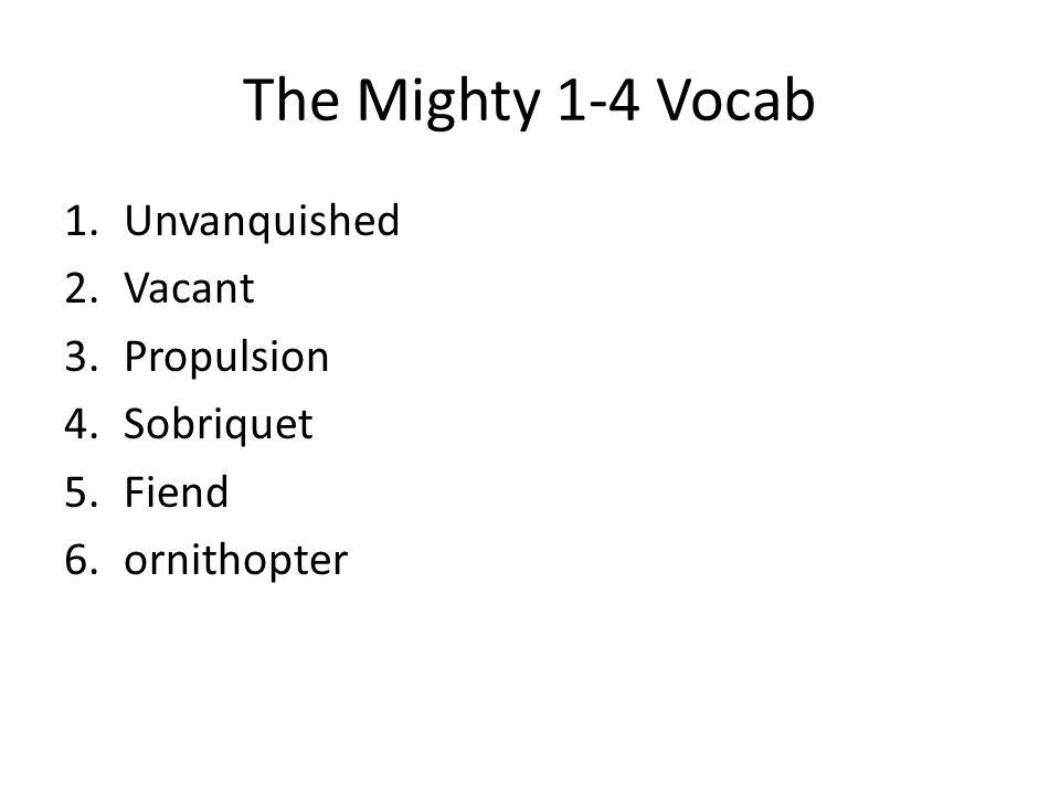 The Mighty 1-4 Vocab Unvanquished Vacant Propulsion Sobriquet Fiend