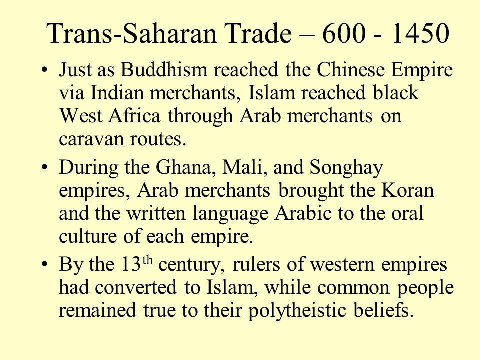 Trans-Saharan Trade – 600 - 1450