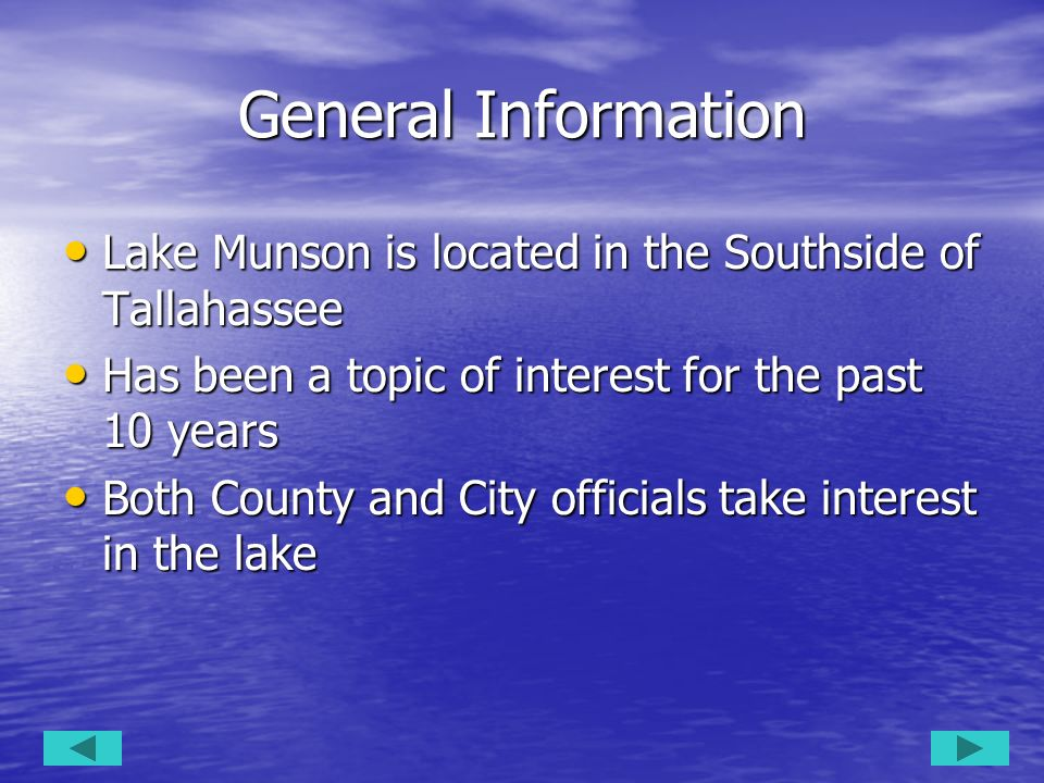 General Information Lake Munson is located in the Southside of Tallahassee. Has been a topic of interest for the past 10 years.