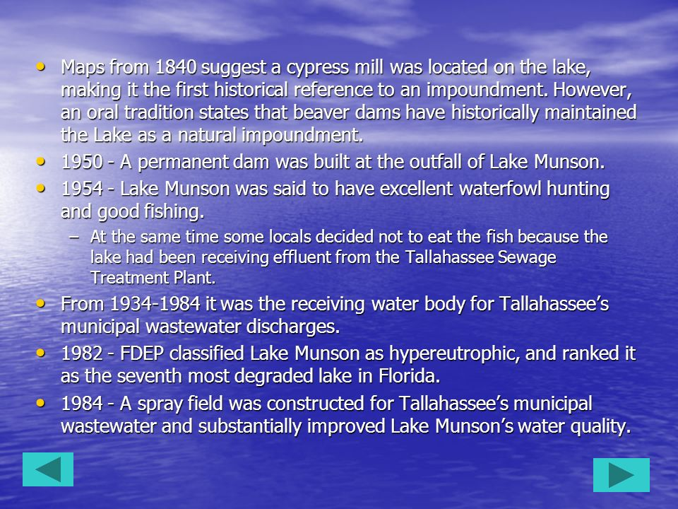 1950 - A permanent dam was built at the outfall of Lake Munson.