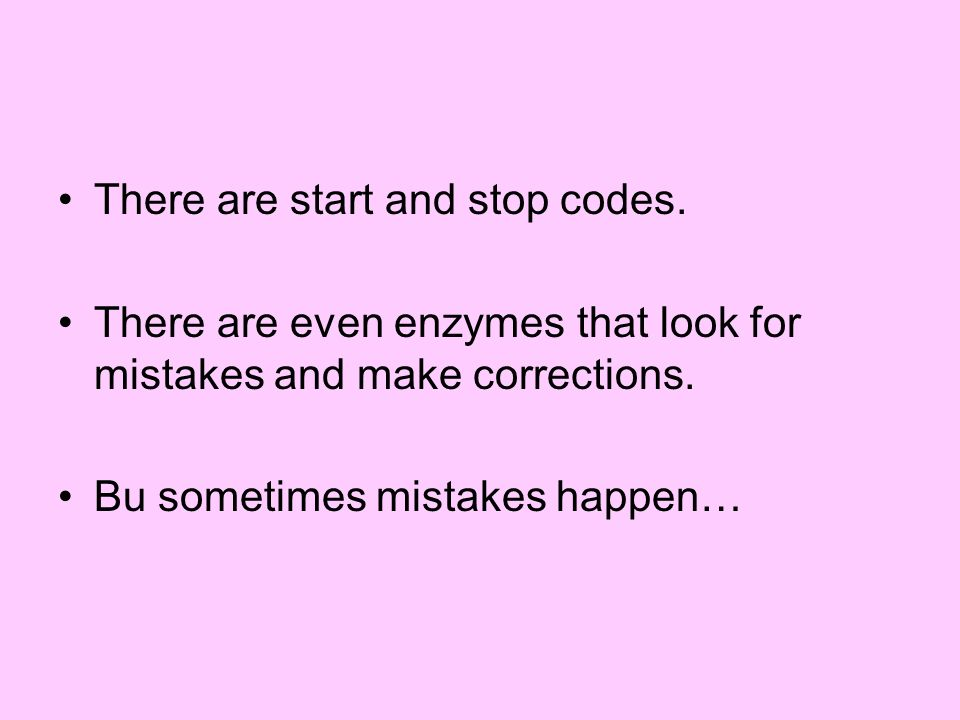 There are start and stop codes.