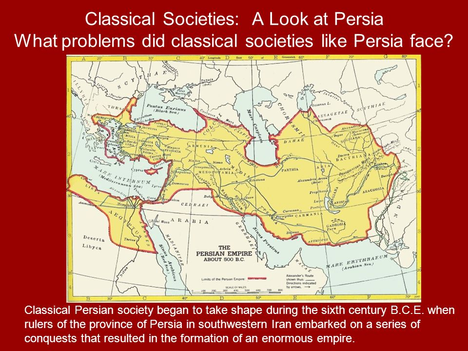 Classical Societies: A Look at Persia What problems did classical societies like Persia face