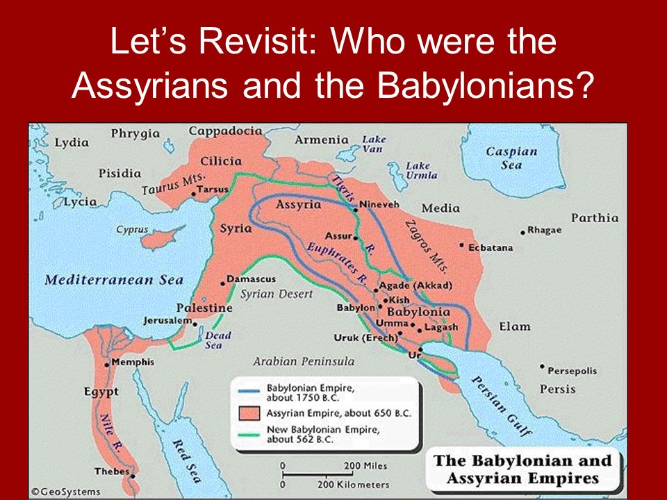 Let's Revisit: Who were the Assyrians and the Babylonians