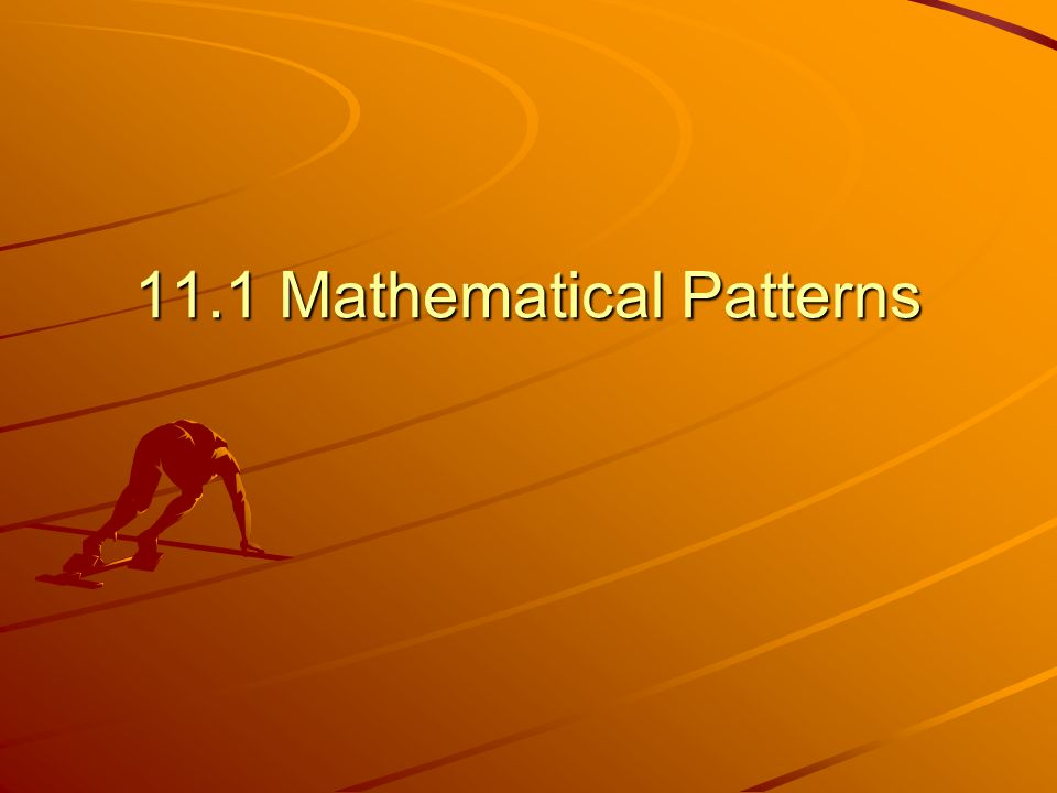 11.1 Mathematical Patterns