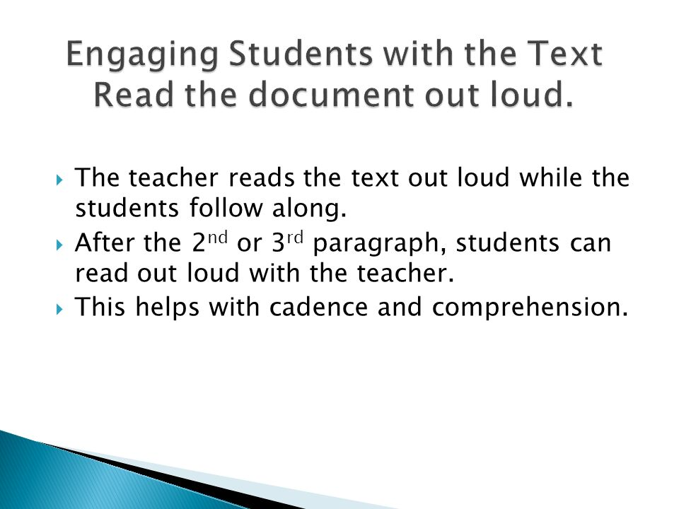 Engaging Students with the Text Read the document out loud.