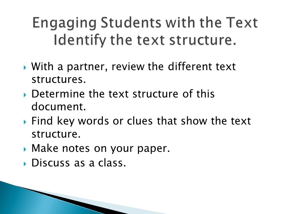 Engaging Students with the Text Identify the text structure.