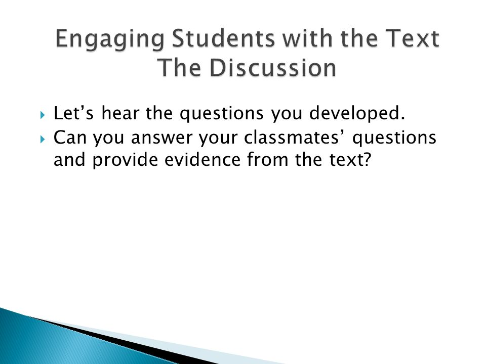 Engaging Students with the Text The Discussion