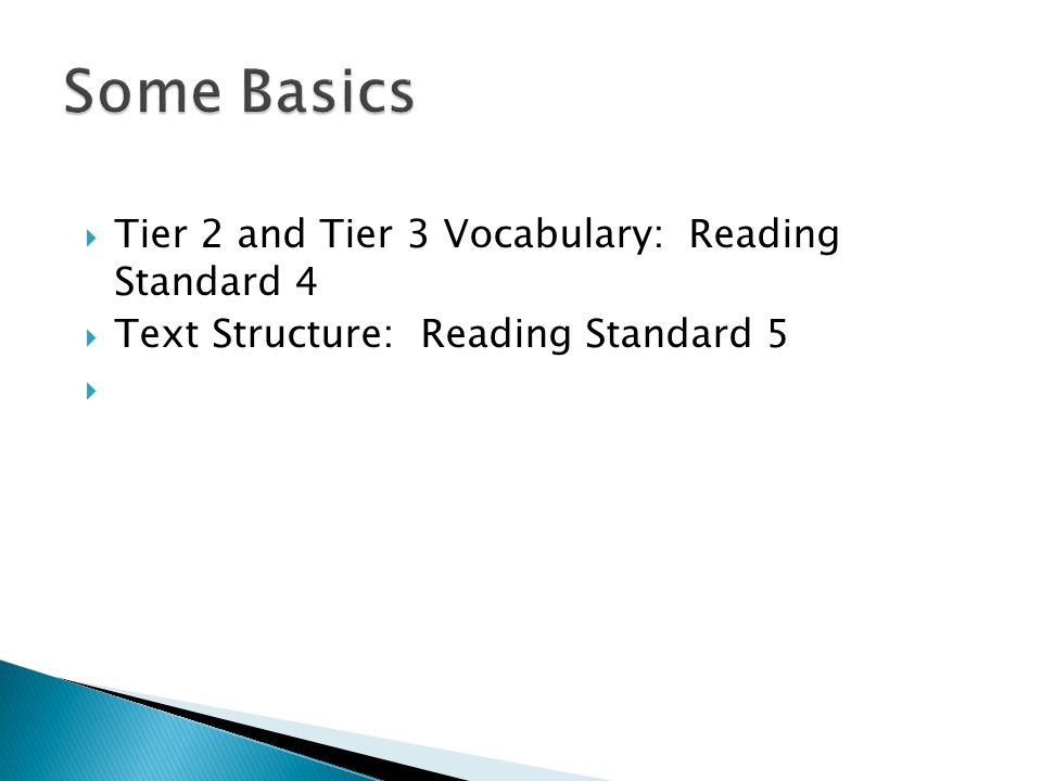 Some Basics Tier 2 and Tier 3 Vocabulary: Reading Standard 4