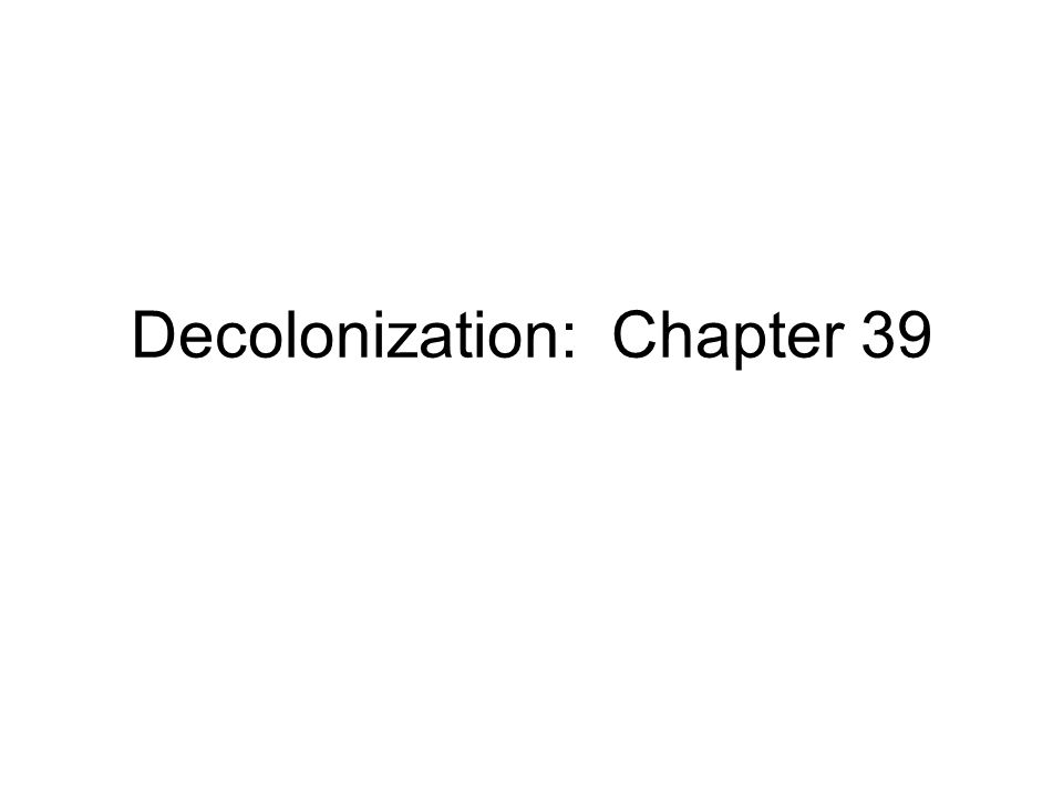 Decolonization: Chapter 39