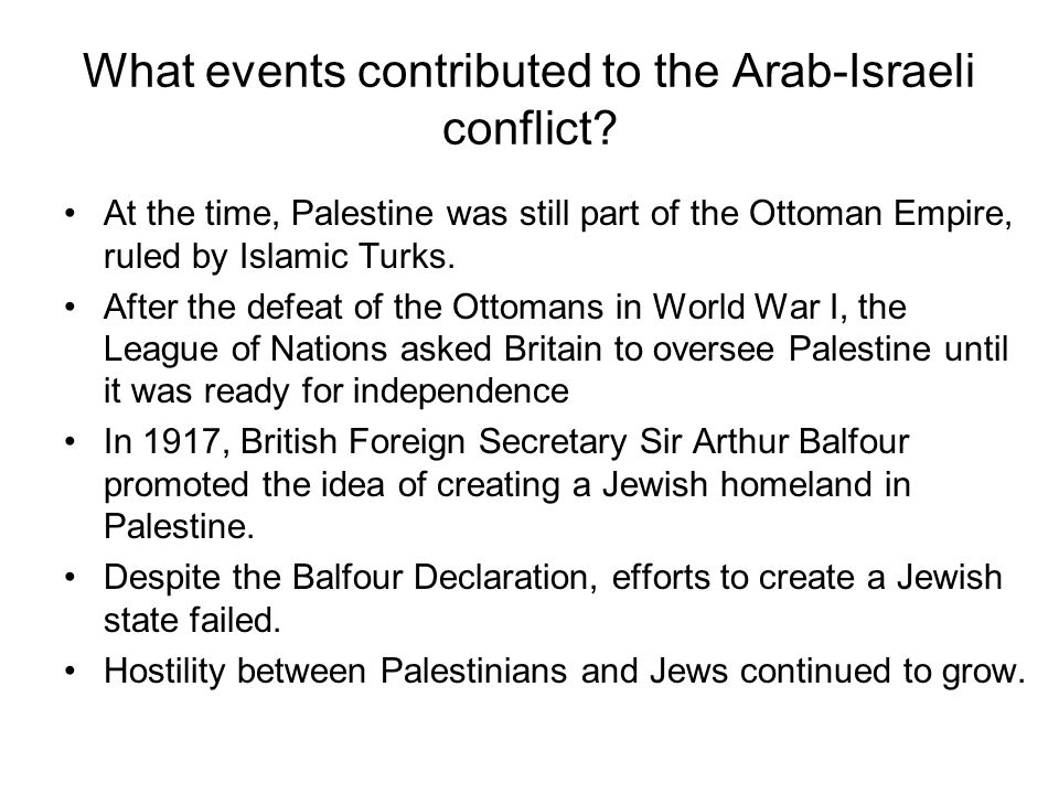 What events contributed to the Arab-Israeli conflict