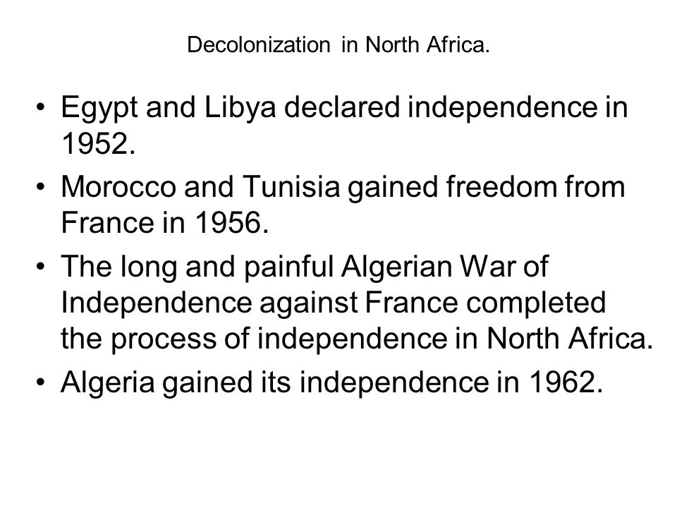 Decolonization in North Africa.