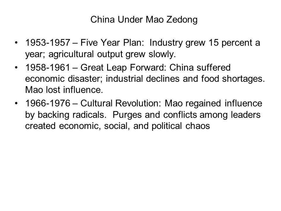 China Under Mao Zedong 1953-1957 – Five Year Plan: Industry grew 15 percent a year; agricultural output grew slowly.