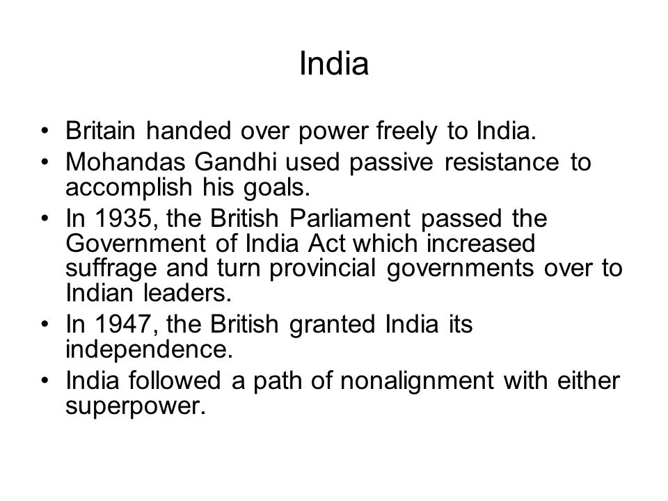 India Britain handed over power freely to India.