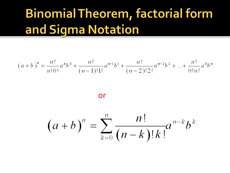 Binomial Theorem, factorial form and Sigma Notation