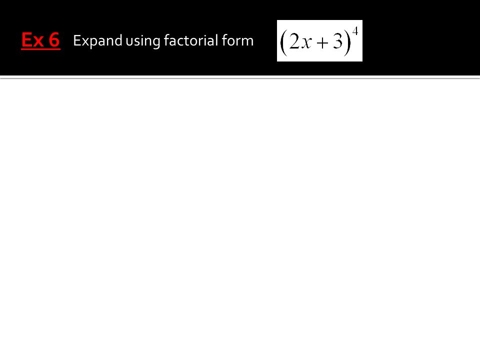 Ex 6 Expand using factorial form