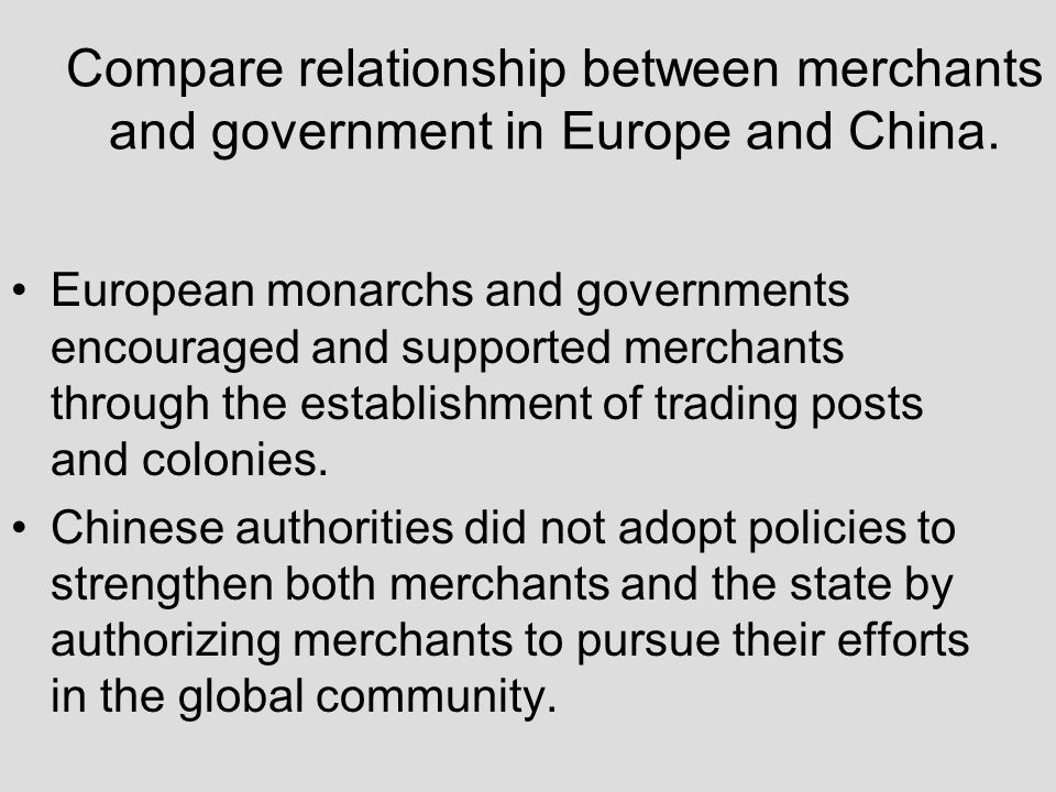 Compare relationship between merchants and government in Europe and China.