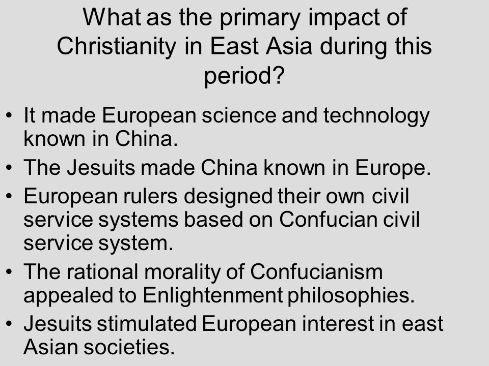 What as the primary impact of Christianity in East Asia during this period