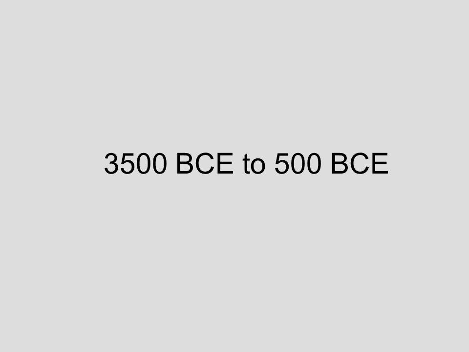 3500 BCE to 500 BCE