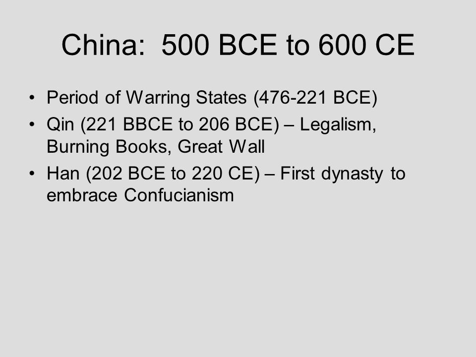 China: 500 BCE to 600 CE Period of Warring States (476-221 BCE)