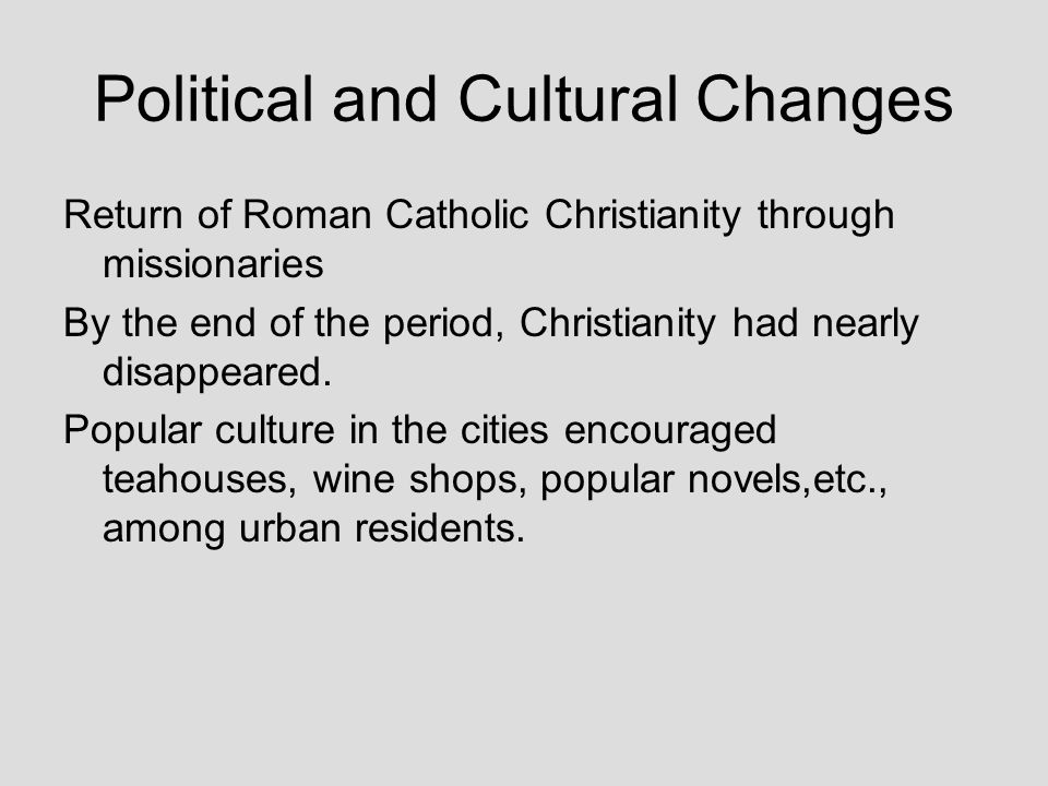 Political and Cultural Changes