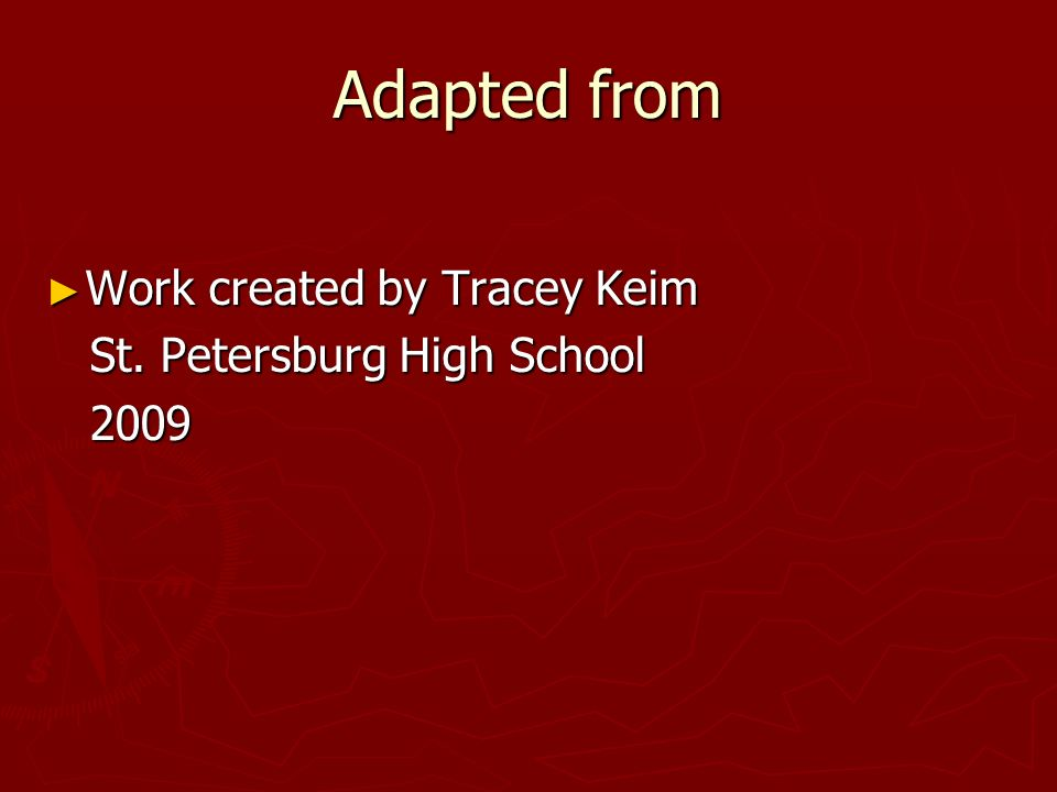 Adapted from Work created by Tracey Keim St. Petersburg High School