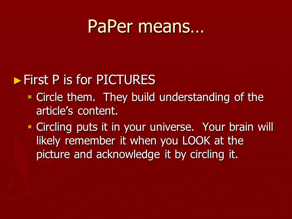 PaPer means… First P is for PICTURES