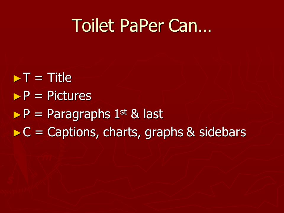 Toilet PaPer Can… T = Title P = Pictures P = Paragraphs 1st & last