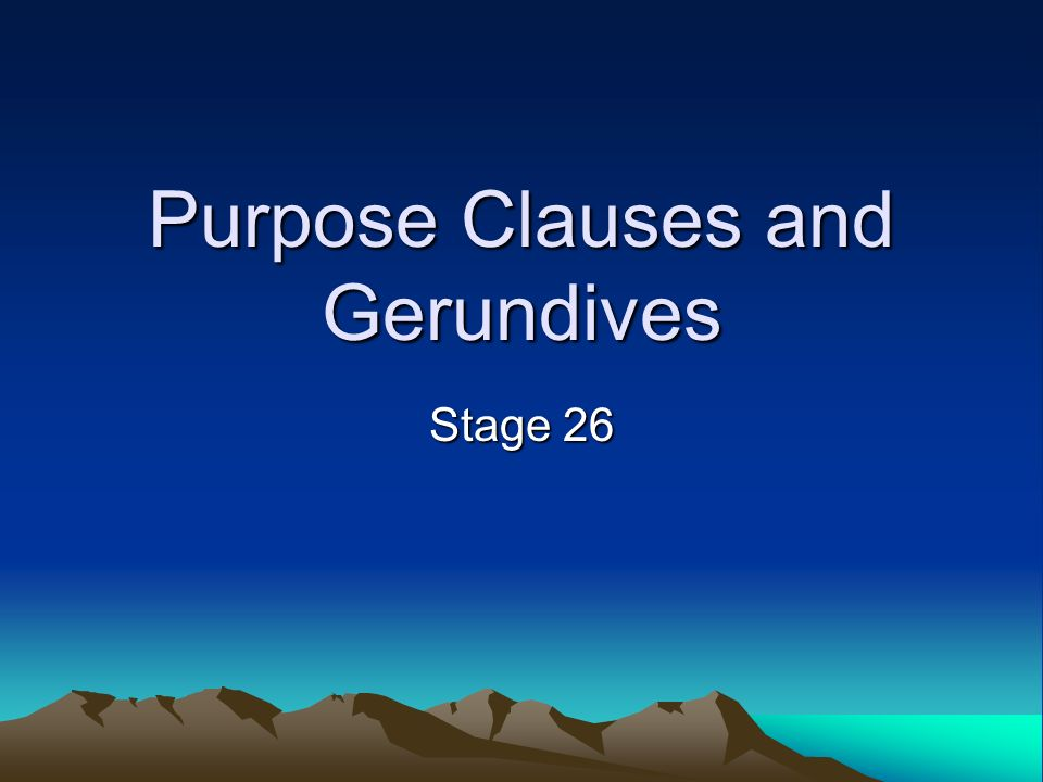 Purpose Clauses and Gerundives