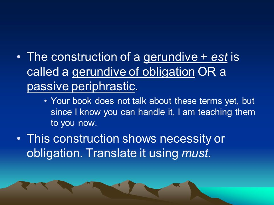 The construction of a gerundive + est is called a gerundive of obligation OR a passive periphrastic.
