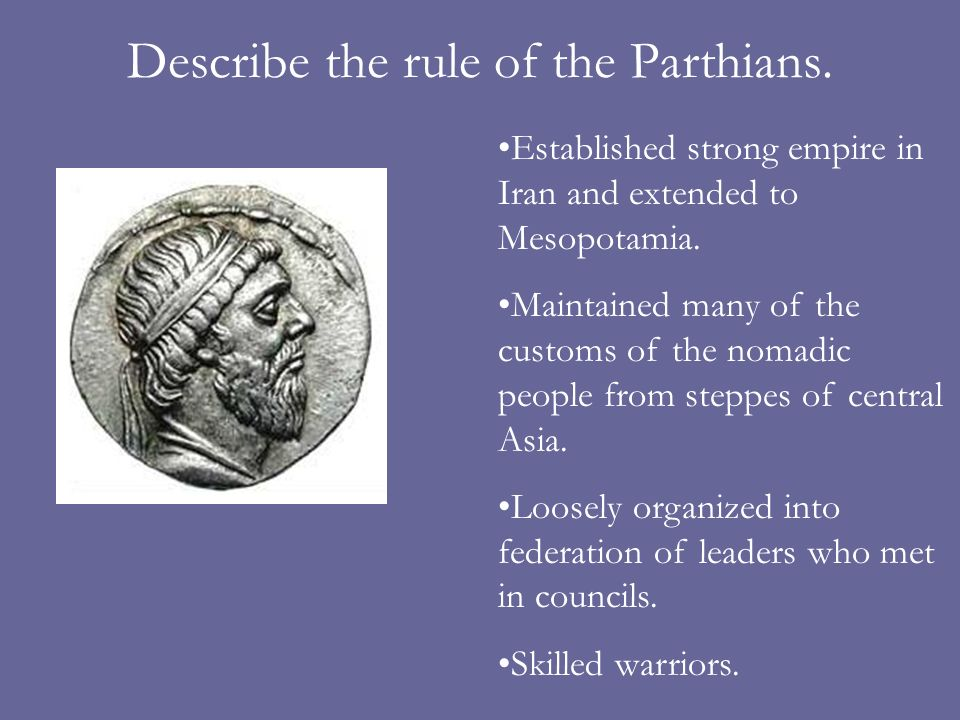 Describe the rule of the Parthians.